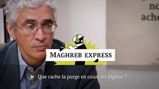 Algérie : que cache la purge en cours ?