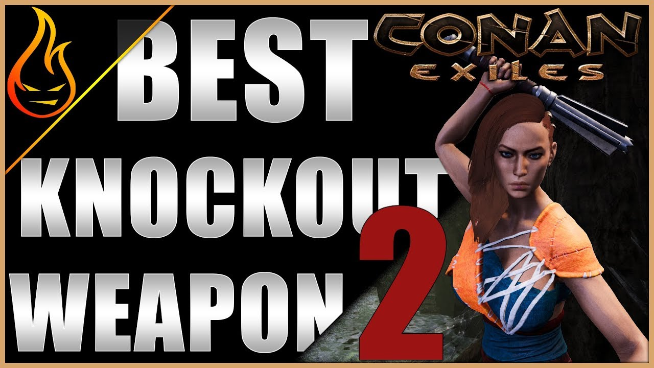 Conan Exiles Best Weapon 2019 Best Weapon To Knock Out Thralls 2 Conan Exiles 2019   YouTube