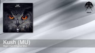 Kush (MU) - Night Owl - Original Mix (Bonzai Progressive)