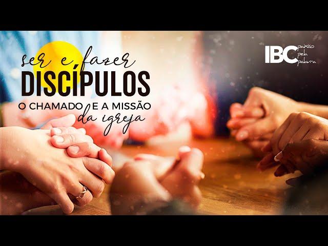 IBC // Ser e Fazer Discípulos // Aula 08