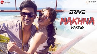 Making Of Makhna - Drive | Sushant Singh Rajput & Jacqueline Fernandez