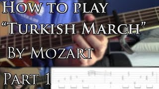 "How to play ""Turkish March"" By Mozart on Guitar Part 1"
