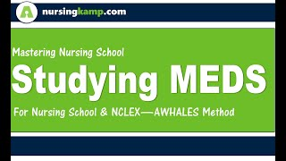 Mastering NCLEX Nursing Exam Questions tips for Nursing School KAMP Set 4 Medications Studying for