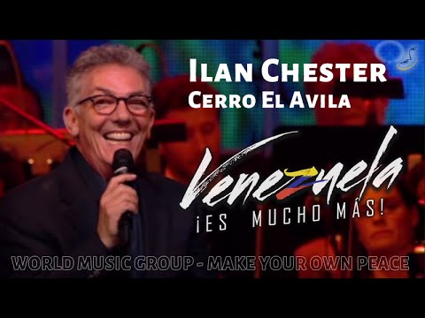 Ilan Chester - Cerro El Avila - Venezuela es mucho mas - World Music Group