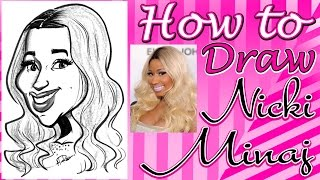 How To Draw A Quick Caricature Nicki Minaj