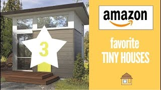 Tiny Houses From Amazon | 3 Favorites