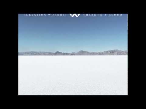 There Is A Cloud by Elevation Worship Full Album