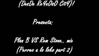 Dj RaY (DesDe ReYnOsO CitY) - Plan B VS Ram Stone mix