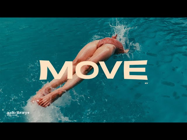 Move - KV [Audio Library Release] · Free Copyright-safe Music