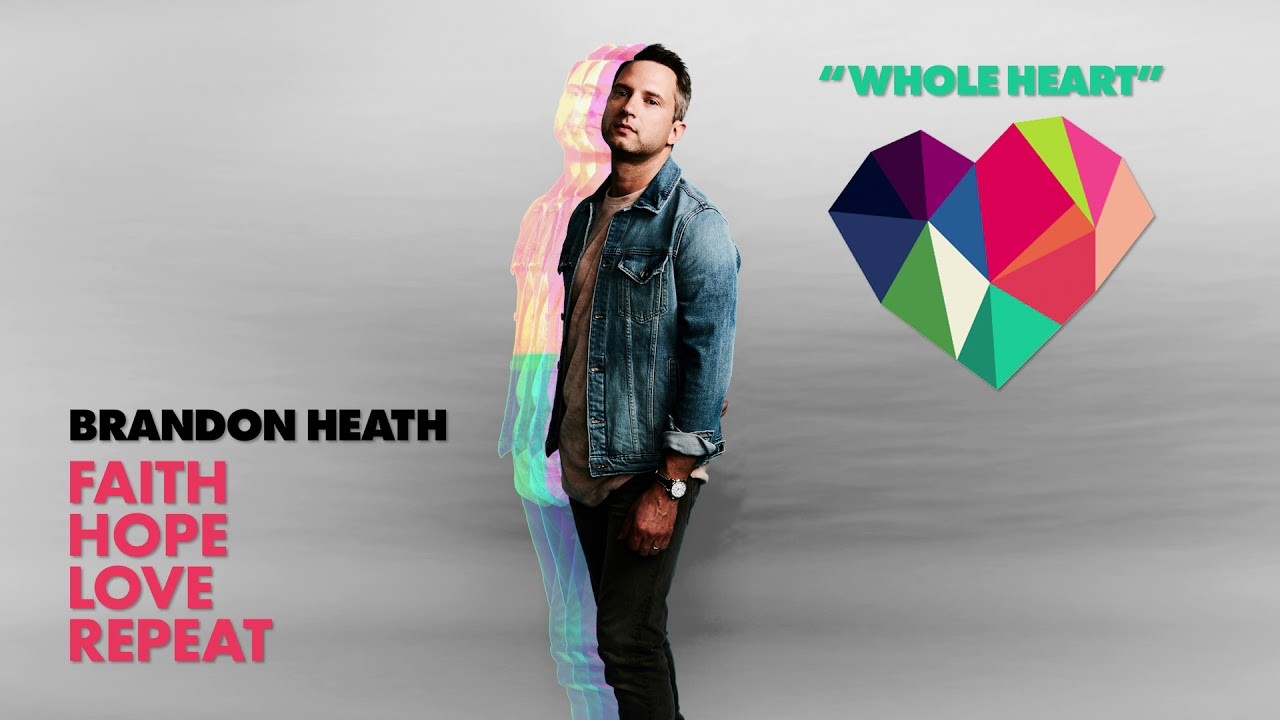Brandon Heath - Whole Heart (Official Audio)
