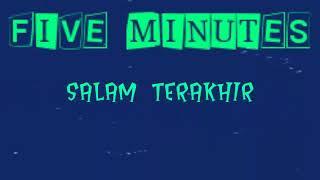 Download lagu Five Minutes - Salam Terakhir (Lyrics)