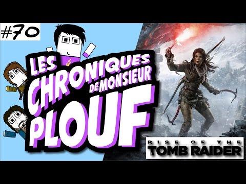Chroniques de Mr. Plouf #70 - Rise of the Tomb Raider