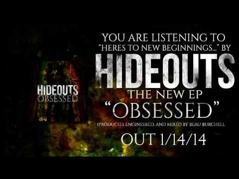 Hideouts - Here's To New Beginnings...
