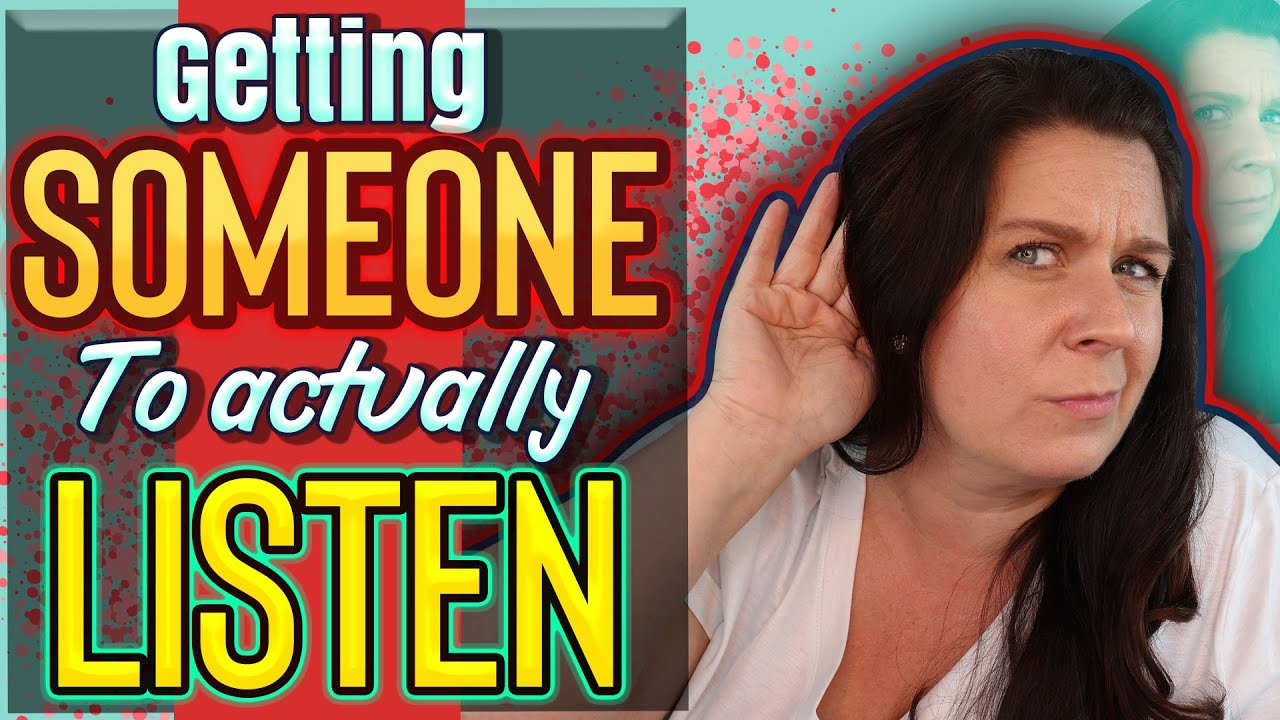Why You Don't Feel Heard and What To Do About It