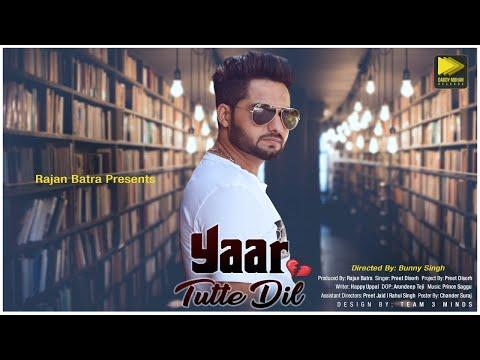 Yaar Tutte Dil (Full Song)   Preet Disorh   Latest Punjabi Songs 2018