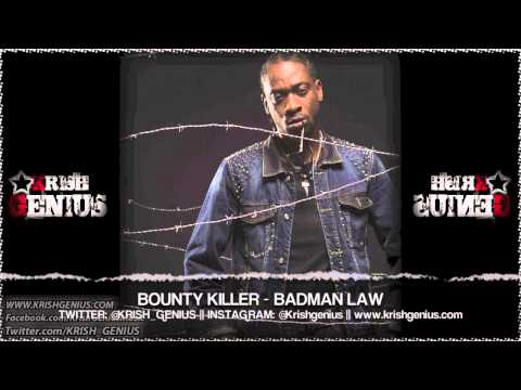 Bounty Killer - Badman Law [Re-Entry Riddim] June 2013