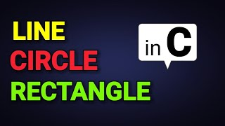 How to draw circle, rectangle, line in C graphics