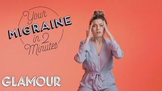 This is Your Migraine in 2 Minutes | Glamour