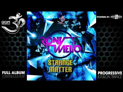 Rony Melo - Strange Matter (goaep203 / Goa Records) ::[Full Album / HD]::