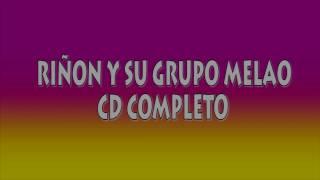 """Jose Luis Calderón """"Riñon"""" - Grupo Melao - CD COMPLETO"""