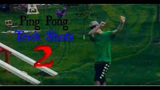 Ping Pong Trick Shots 2