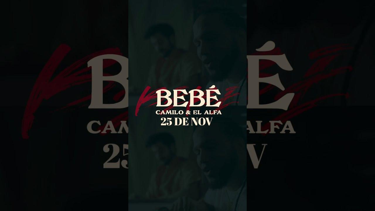 Camilo & El Alfa - BEBE (Adelanto Oficial)