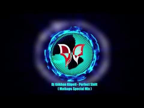 Dj Gökhan Küpeli - Perfect Shift ( Matkaps Special 2017 Mix )