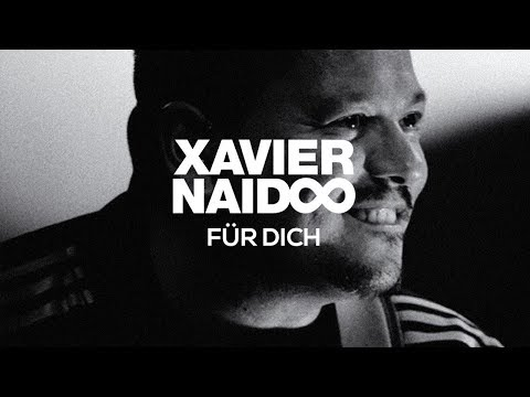 Xavier Naidoo - Für Dich [Official Video]