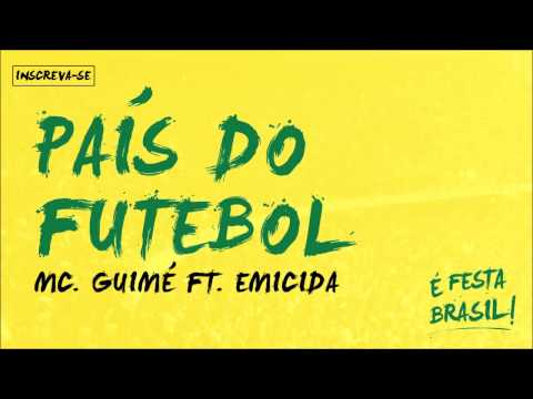 MC Guim锚 part. Emicida - Pa铆s do Futebol (脡 Festa Brasil)