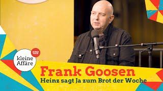Frank Goosen – Heinz sagt Ja zum Brot der Woche