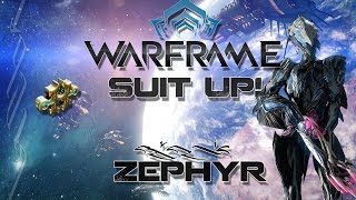 Suit Up (Warframe) E5 - Zephyr