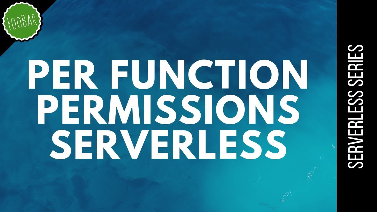 Securing serverless applications with the right IAM permissions