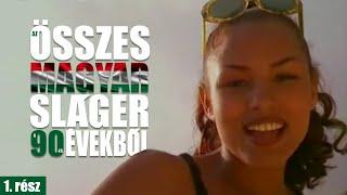 Az ÖSSZES MAGYAR SLÁGER a 90-es évekből 1. rész (Mixelte: Orbán Dj. Mix Tamás)