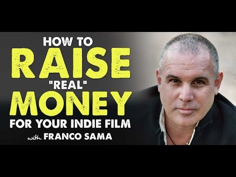 Film Finance & How to Raise REAL Money for Your Indie Film with Franco Sama - Indie Film Hustle
