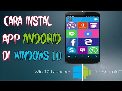 Cara Meneggunakan Aplikasi Android Pada Windows Phone 10 / 8.1 ( Tutorial Windows )