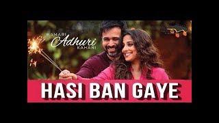 Hasi Ban Gaye Male   Ami Mishra   Hamari Adhuri Kahani