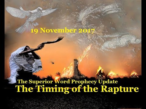 Pro-208 - Prophecy Update, 19 November 2017 (The Timing of the Rapture)