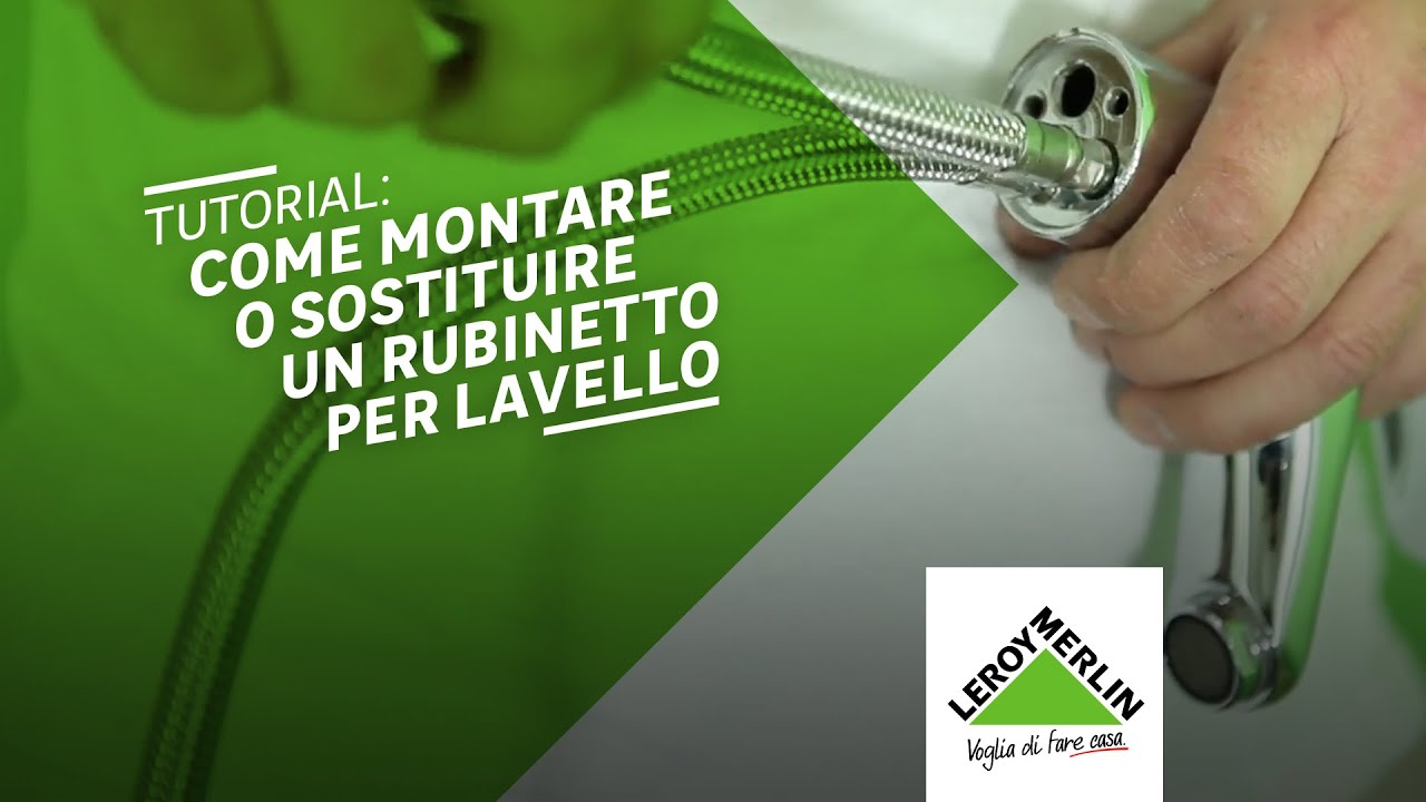 Come Montare Un Rubinetto Per Lavello Tutorial Leroy Merlin