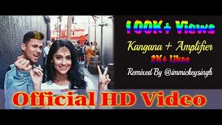Kangana Tera Ni and Amplifier remixed by Mickey Singh