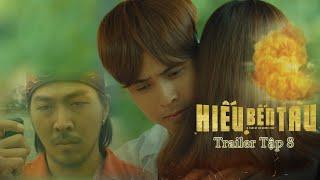 Hiếu Bến Tàu - Hồ Quang Hiếu | Trailer Tập 8