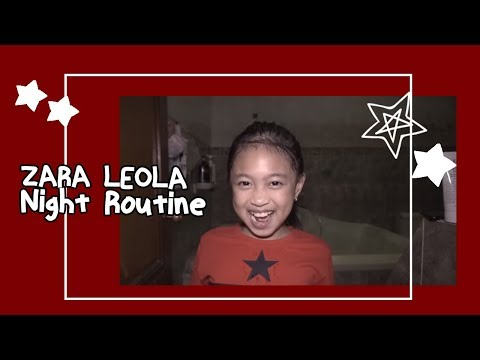 ZARA LEOLA - NIGHT ROUTINE