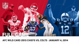 Andrew Luck's Massive Playoff Comeback | Colts vs. Chiefs | 2013 AFC Wild Card | NFL Full Game