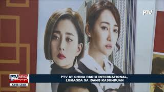 PTV At China Radio International Lumagda Sa Isang Kasunduan