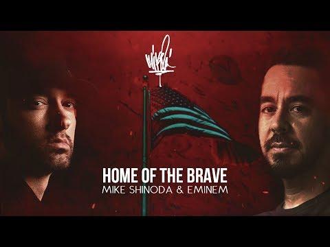 Mike Shinoda & Eminem - Home Of The Brave (Mashup)