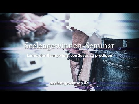 Seelengewinnen Seminar – Lektion 1 (Verity Baptist Church)