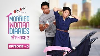 Married Woman Diaries Phase 2 | Episode 05 | Baby's Crib | New Season