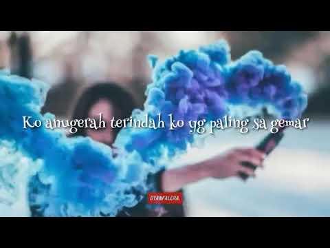 Dan Saharap Sayang Coba Tolong Ko Dengar Ko Anugrah Terindah Ko Yg Paling Sagemar