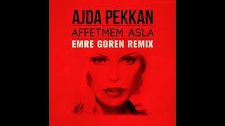 Ajda Pekkan - Affetmem Seni (Emre Goren Remix)