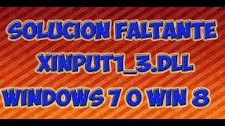 Solucion A Faltante De Xinput1_3.dll En Windows 7 O Win 8
