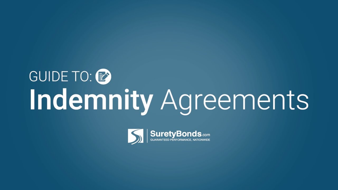 Guide to: Indemnity Agreements